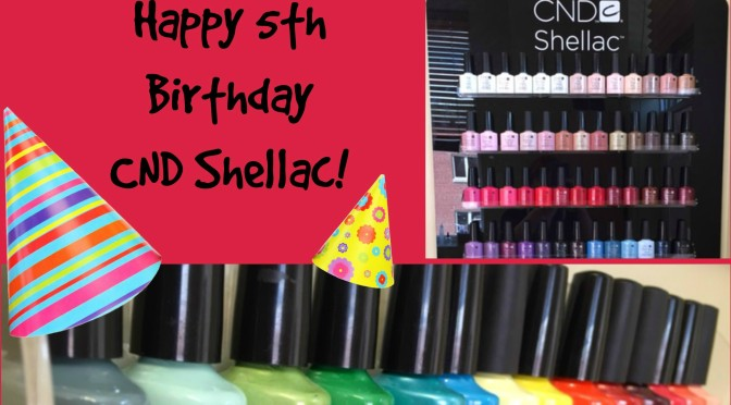 Happy Birthday, CND Shellac!