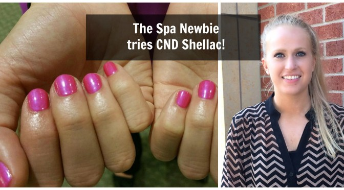 The Spa Newbie gets her first CND Shellac Manicure!
