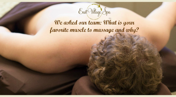 What is your favorite muscle to massage and why?